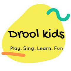 Drool Kids - Nursery Rhymes and Kids Songs