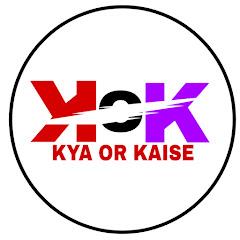 KYA OR KAISE