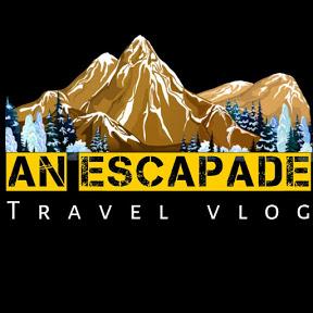 AN ESCAPADE - Travel Stories