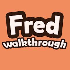Fred walkthrough