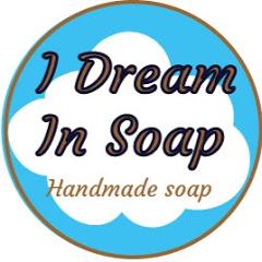 I Dream In Soap