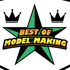 Best of model making