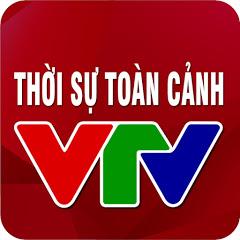 VTV THỜI SỰ TOÀN CẢNH