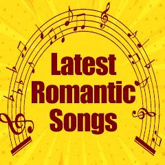 Latest Romantic Songs