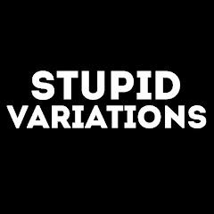 Stupid Variations