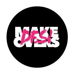 Desi Makeovers