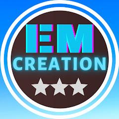 EM creation