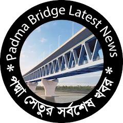 Padma Bridge Latest News