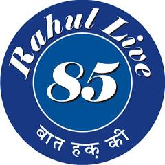 Rahul Live 85