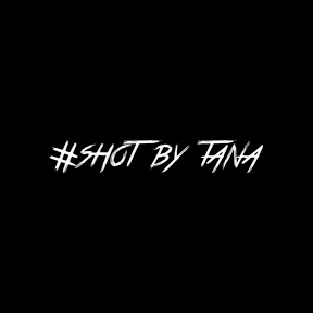 #ShotbyTana