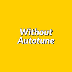 Without Autotune