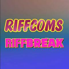 Riffcoms / Riff Break