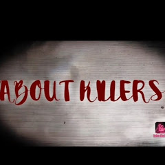 ABOUT KILLERS