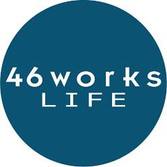 46works LIFE