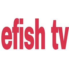 EFISH TV