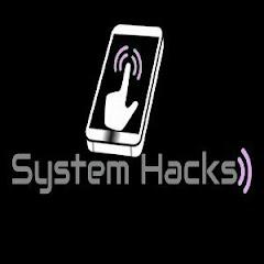 System Hacks