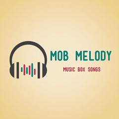 Mob Melody