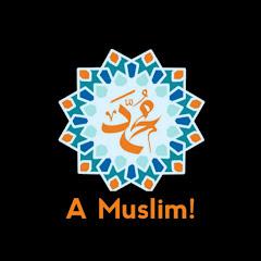 A Muslim!