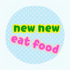 new new eat food