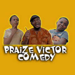 Praize victor comedy