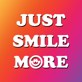 Just Smile More