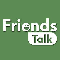 Friends Talk คุยกับเพื่อน