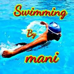 swimming by mani