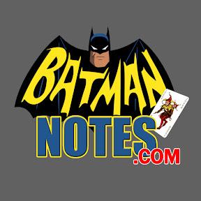 BATMAN NOTES