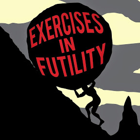"""""""Exercises in Futility"""" Archive"""