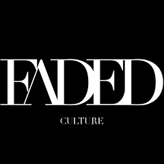 FADED CULTURE