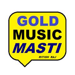 GOLD MUSIC MASTI