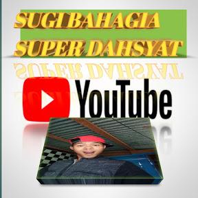 SUGI BAHAGIA SUPER DAHSYAT