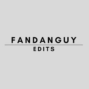 FANDANGUY EDITS