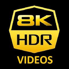 8K VIDEOS HDR