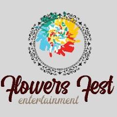 Flowers Fest Entertainment