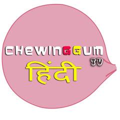 ChewingGum TV HINDI