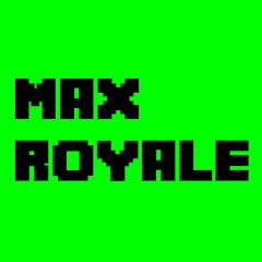 MaxRoyale