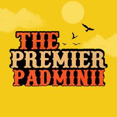 THE PREMIER PADMINII