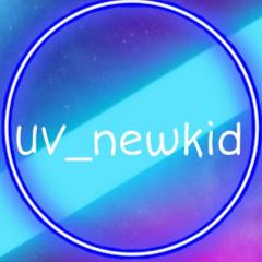UV newkid