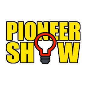 Pioneer Show