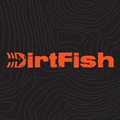 DirtFish
