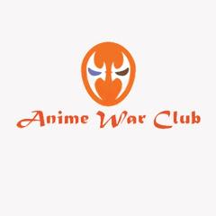 Anime War Club