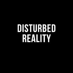 Disturbed Reality