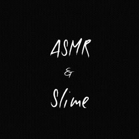 ASMR & Slime