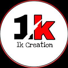 1k Creation