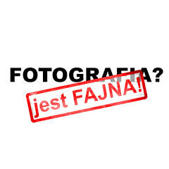 Fotografia jest Fajna
