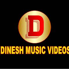 DINESH MUSIC VIDEOS