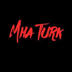Mha Turk