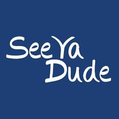 See Ya Dude