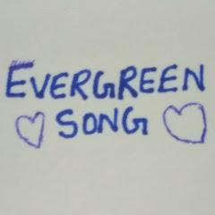 EVERGREEN SONG